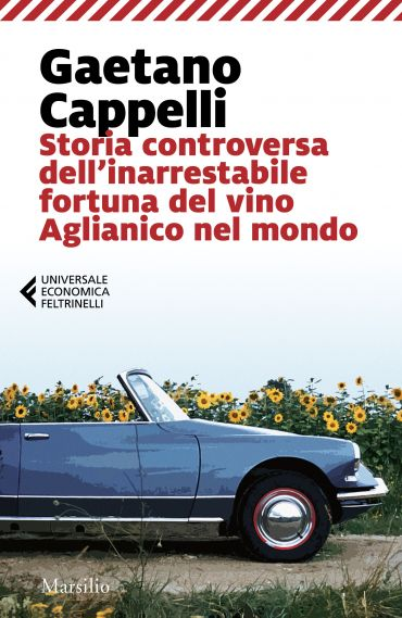 Storia controversa dell'inarrestabile fortuna del vino Aglianico