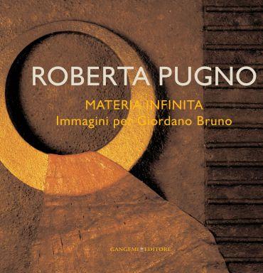 Roberta Pugno. Materia infinita