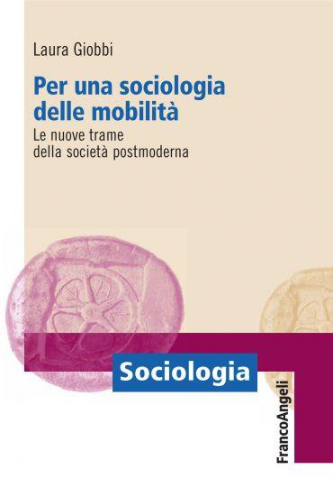Per una sociologia delle mobilità. Le nuove trame della società