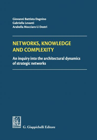 Networks, Knowledge and complexity: An inquiry into the architec