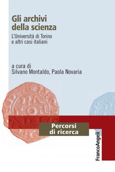Gli archivi della scienza. L'Università di Torino e altri casi i