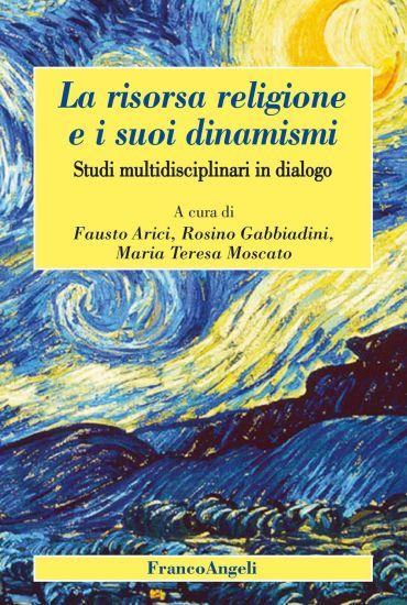 La risorsa religione e i suoi dinamismi. Studi multidisciplinari