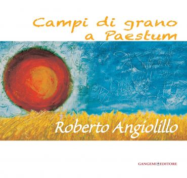 Campi di grano a Paestum. Roberto Angiolillo