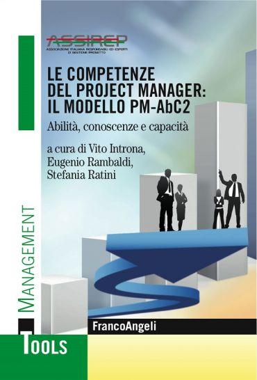 Le competenze del project manager: il modello PM-AbC2. Abilità,