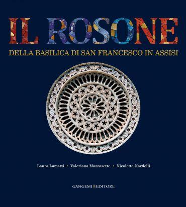 Il Rosone della Basilica di San Francesco in Assisi. Funzione lu