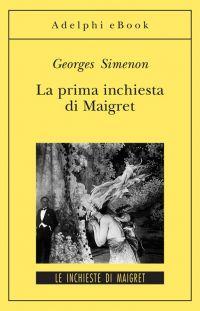 La prima inchiesta di Maigret ePub