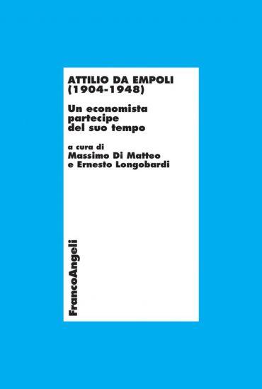 Attilio da Empoli (1904-1948). Un economista partecipe del suo t