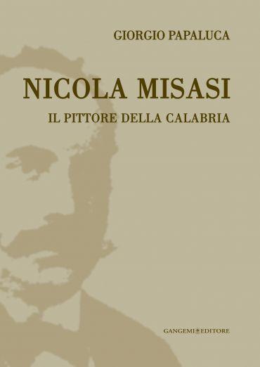 Nicola Misasi. Il pittore della Calabria ePub