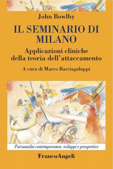 Il seminario di Milano. Applicazioni cliniche della teoria dell'