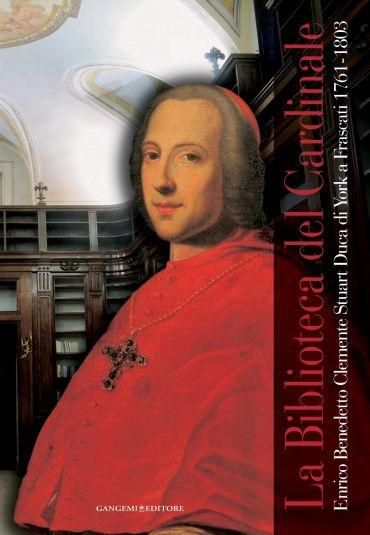 La Biblioteca del Cardinale. Enrico Benedetto Clemente Stuart Du