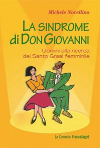 La sindrome di Don Giovanni. Uomini alla ricerca del Santo Graal