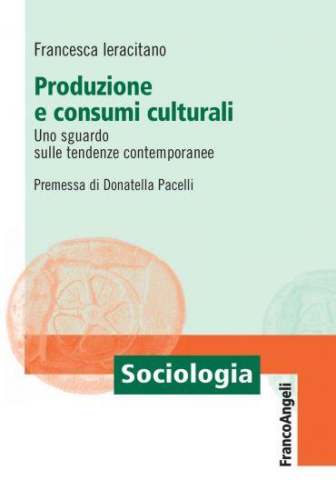 Produzione e consumi culturali. Uno sguardo alle tendenze contem
