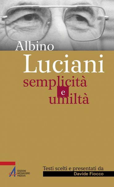 Albino Luciani. Semplicità e umiltà