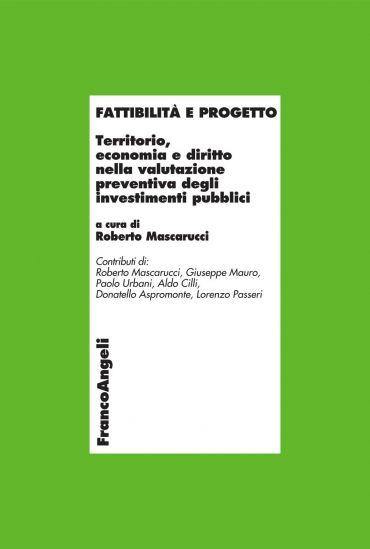 Fattibilità e progetto. Territorio, economia e diritto nella val