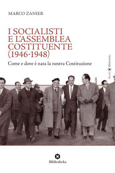 I socialismi e l'assemblea costituente (1946-1948) - Come e dove
