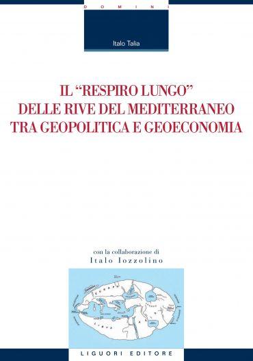 """Il """"respiro lungo"""" delle rive del Mediterraneo tra geopolitica e"""