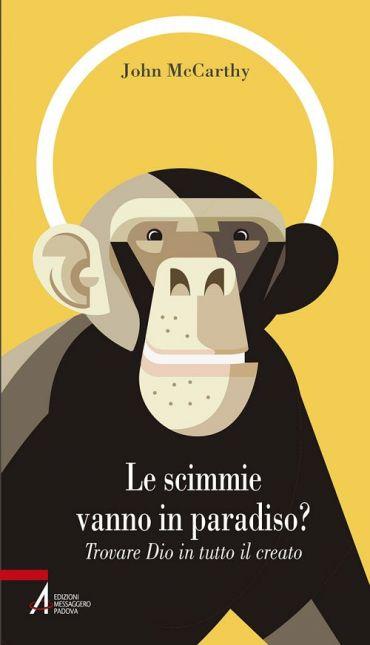 Le scimmie vanno in paradiso. Trovare Dio in tutto il creato ePu