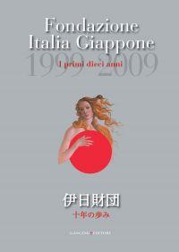 Fondazione Italia Giappone. I primi dieci anni