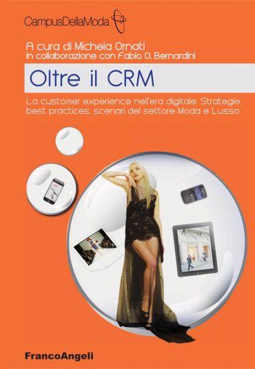 Oltre il CRM. La customer experience nell'era digitale. Strategi