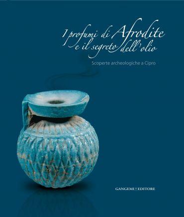 I profumi di Afrodite e il segreto dell'olio