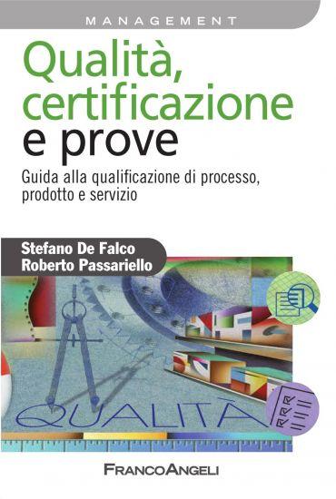 Qualità, certificazione e prove. Guida alla qualificazione di pr