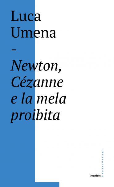 Newton, Cezanne e la mela proibita ePub