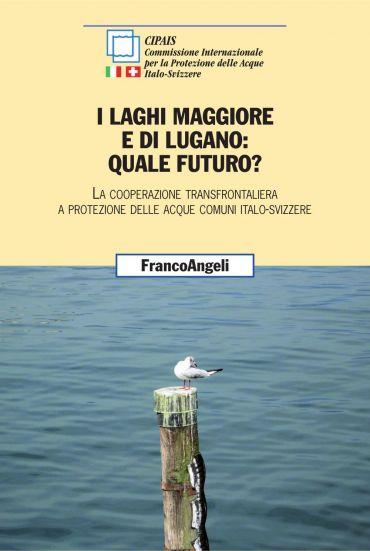 I laghi Maggiore e di Lugano: quale futuro? La cooperazione tran
