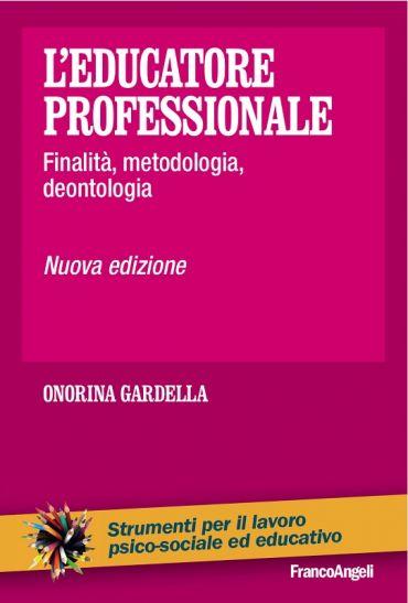 L'educatore professionale. Finalità, metodologia, deontologia