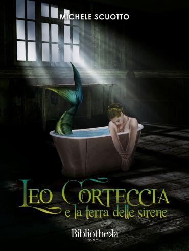 Leo Corteccia e la Terra delle Sirene ePub