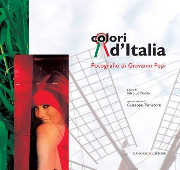 Colori d'Italia. Fotografie di Giovanni Pepi