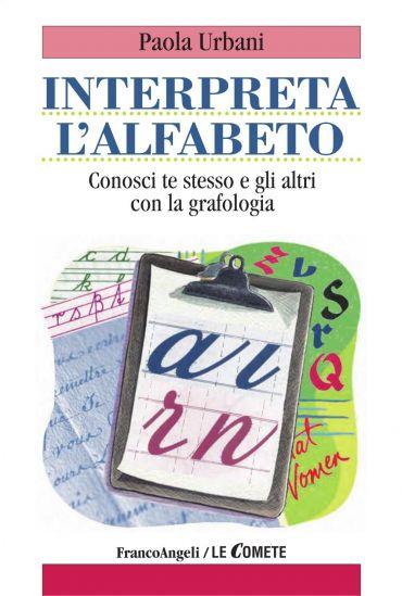 Interpreta l'alfabeto. Conosci te stesso e gli altri con la graf