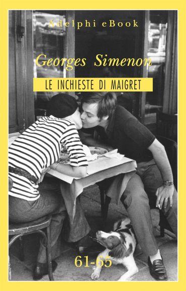 Le inchieste di Maigret 61-65 ePub