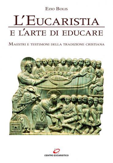 L'Eucaristia e l'arte di educare ePub