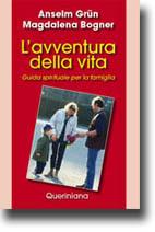 L' avventura della vita. Guida spirituale per la famiglia