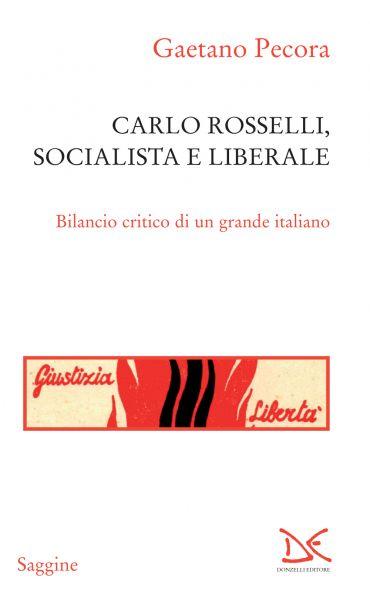 Carlo Rosselli, socialista e liberale ePub