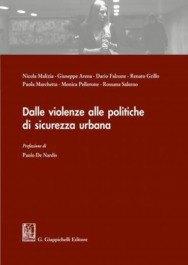 Dalle violenze alle politiche di sicurezza urbana