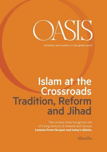 Oasis n. 21, Islam at the Crossroads. Tradition, Reform and Jiha
