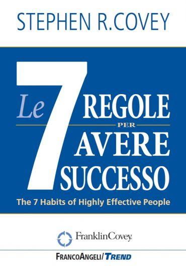 Le sette regole per avere successo. Nuova edizione del bestselle