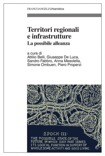Territori regionali e infrastrutture. La possibile alleanza