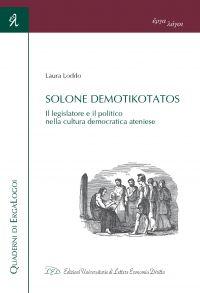 Solone demotikotatos. Il legislatore e il politico nella cultura