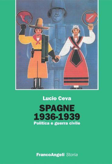 Spagne 1936-1939. Politica e guerra civile