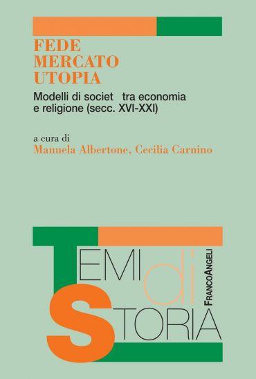 Fede, Mercato, Utopia.
