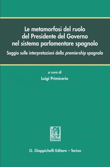 Le metamorfosi del ruolo del Presidente del Governo nel sistema