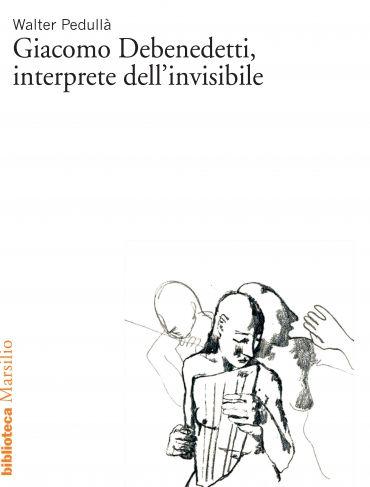 Giacomo Debenedetti, interprete dell'invisibile ePub