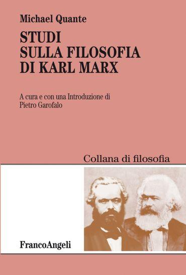 Studi sulla filosofia di Karl Marx