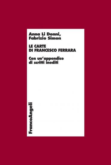 Le carte di Francesco Ferrara. Con un'appendice di scritti inedi