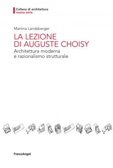 La lezione di Auguste Choisy. Architettura moderna e razionalism