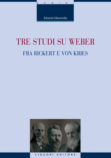 Tre studi su Weber fra Rickert e von Kries