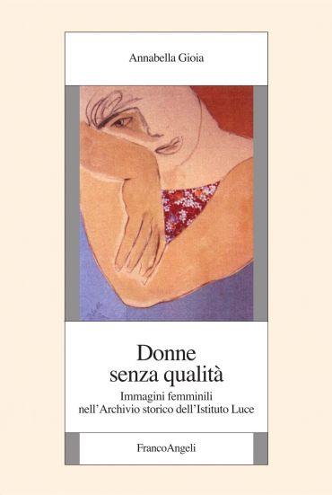 Donne senza qualità. Immagini femminili nell'Archivio storico de