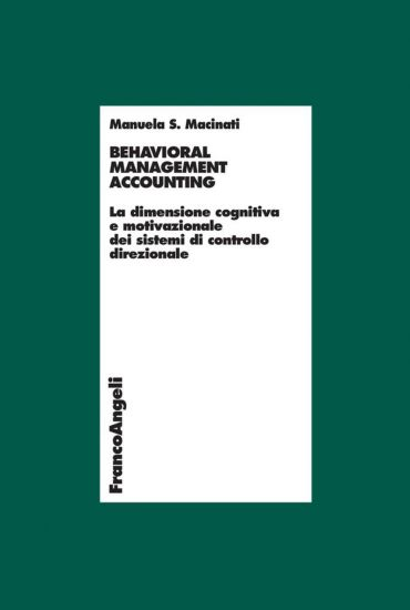 Behavioral management accounting. La dimensione cognitiva e moti